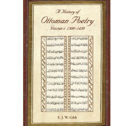 A History of Ottoman Poetry Volume I: 1300 – 1450