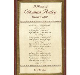 A History of Ottoman Poetry Volume V: Later 19th Century