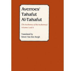 Averroes' Tahafut al-Tahafut (The Incoherence of the Incoherence)