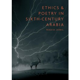 Ethics and Poetry in Sixth-Century Arabia Gibb Trust