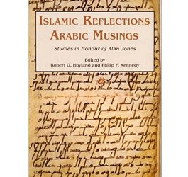 Islamic Reflections, Arabic Musings: Studies in Honour of Alan Jones