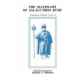 The Mathnawí of Jaláluʾddín Rúmí: Volume 6, English Text