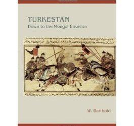 Turkestan Down to the Mongol Invasion