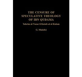 The Censure of Speculative Theology of Ibn Qudama