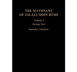The Mathnawí of Jaláluʾddín Rúmí: Volume 1, Persian Text