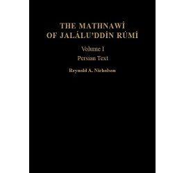 The Mathnawí of Jaláluʾddín Rúmí: Volume 1, Persian Text