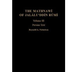 The Mathnawí of Jaláluʾddín Rúmí: Volume 3, Persian Text