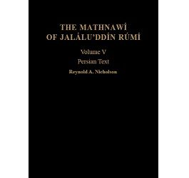 The Mathnawí of Jaláluʾddín Rúmí: Volume 5, Persian Text