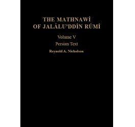 The Mathnawí of Jaláluʾddín Rúmí: Volume 5, Persian Text