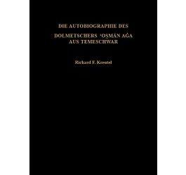 Die Autobiographie des Dolmetschers 'Osman Aga aus Temeschwar